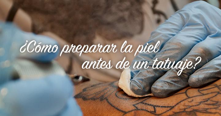 ¿Cómo preparar la piel antes de un tatuaje?
