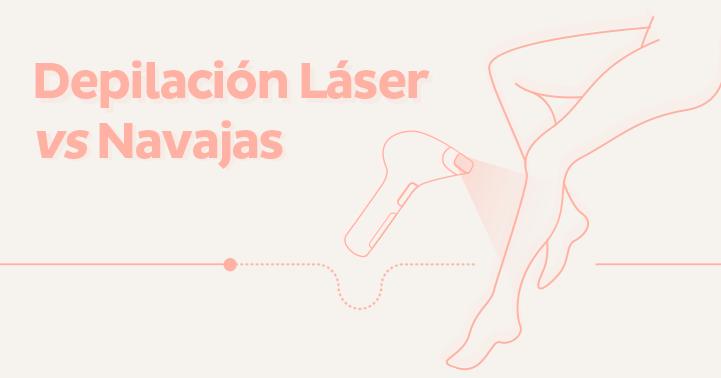 Depilación Láser vs Navajas