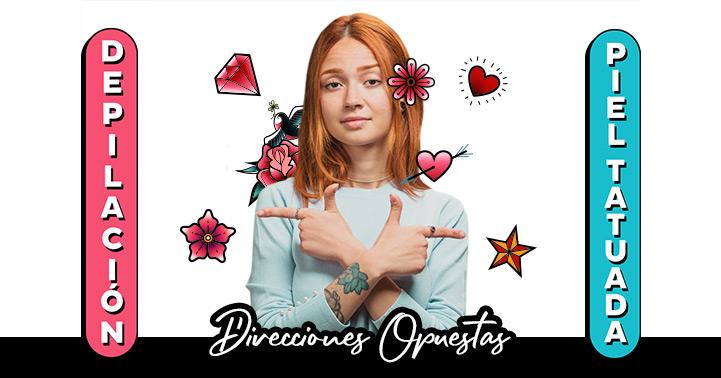 Depilación y piel tatuada: direcciones opuestas