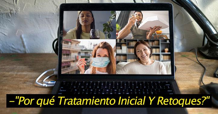 Tratamiento Inicial y Retoque ¿porque?